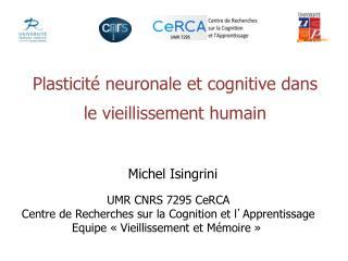 Plasticit� neuronale et cognitive dans le vieillissement humain