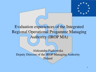 Aleksandra Piątkowska Deputy Director of the IROP Managing Authority Poland