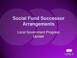Social Fund Successor Arrangements