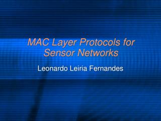 MAC Layer Protocols for Sensor Networks
