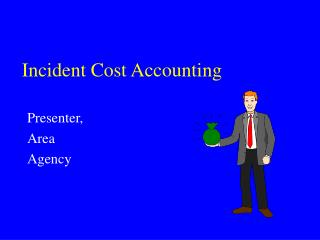 Incident Cost Accounting