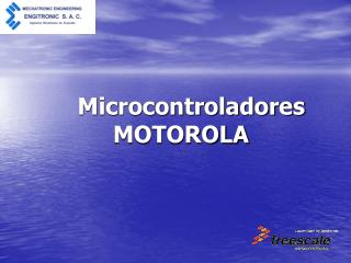 Microcontroladores MOTOROLA
