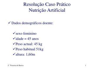 Resolução Caso Prático  Nutrição Artificial