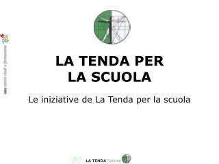 LA TENDA PER  LA SCUOLA