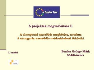 A projektek megvalósítása I. A támogatási szerződés megkötése, tartalma