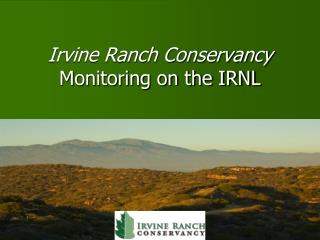 Irvine Ranch Conservancy    Monitoring on the IRNL