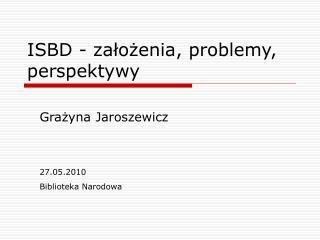 ISBD  - założenia, problemy, perspektywy