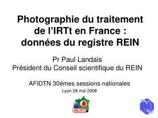 Photographie du traitement de l'IRTt en France :  données du registre REIN