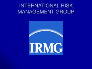 INTERNATIONAL RISK MANAGEMENT GROUP