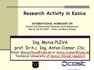 Research Activity in Kosice