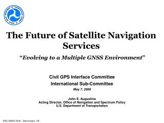 "The Future of Satellite Navigation Services "" Evolving to a Multiple GNSS Environment """