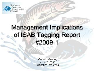 Management Implications of ISAB Tagging Report #2009-1