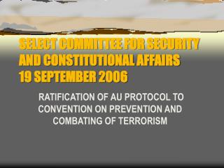 SELECT COMMITTEE FOR SECURITY AND CONSTITUTIONAL AFFAIRS  19 SEPTEMBER 2006