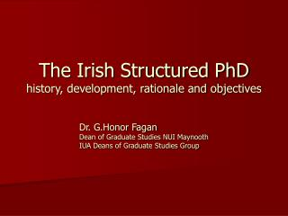 The Irish Structured PhD history, development, rationale and objectives
