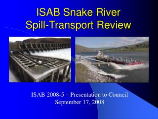 ISAB Snake River  Spill-Transport Review
