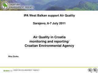 IPA West Balkan support Air Quality Sarajevo, 6-7 July 2011 Air Quality in Croatia