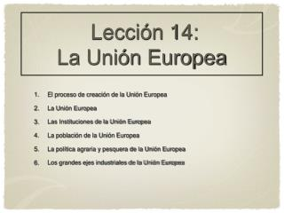 Lecci�n 14: La Uni�n Europea