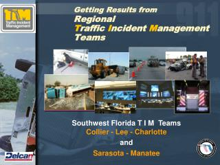 Getting Results from Regional   T raffic  I ncident  M anagement Teams