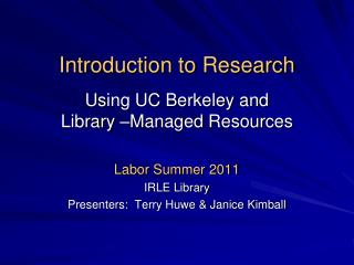 Introduction to Research Using UC Berkeley and  Library –Managed Resources