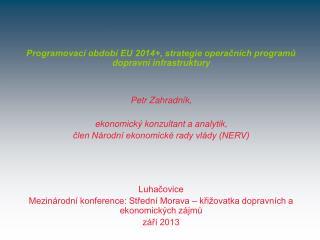 Luhačovice Mezinárodní konference: Střední Morava – křižovatka dopravních a ekonomických zájmů