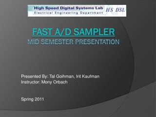 Fast A/D sampler  Mid semester presentation