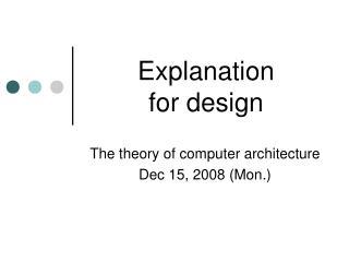 Explanation  for design