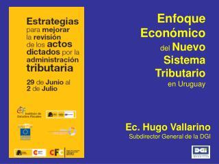 Enfoque Económico del Nuevo Sistema Tributario en Uruguay