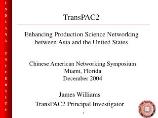 TransPAC2 Enhancing Production Science Networking between Asia and the United States