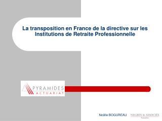 La transposition en France de la directive sur les Institutions de Retraite Professionnelle