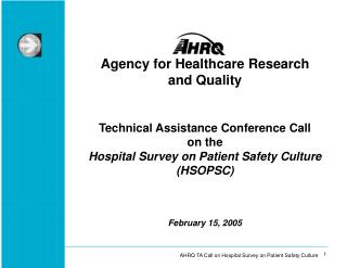 Agency for Healthcare Research  and Quality Technical Assistance Conference Call on the