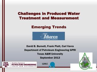 Challenges in Produced Water Treatment and Measurement Emerging Trends Te
