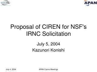 Proposal of CIREN for NSF's IRNC Solicitation