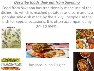 Describe foods they eat from Savanna