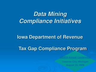 Data Mining Compliance Initiatives Iowa Department of Revenue      Tax Gap Compliance Program