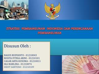 STRATEGI  PEMBANGUNAN  INDONESIA DAN PERENCANAAN PEMBANGUNAN