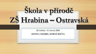 Škola v přírodě ZŠ Hrabina – Ostravská