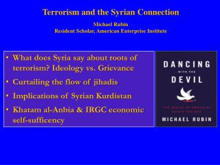 Terrorism and the Syrian Connection Michael Rubin Resident Scholar, American Enterprise Institute