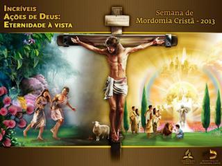 """""""Vindo, porém, a plenitude do tempo, Deus enviou seu Filho, [...]"""" ( Gl  4:4)."""