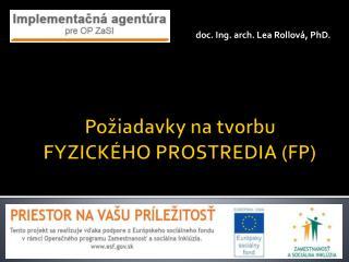 Požiadavky na tvorbu FYZICKÉHO PROSTREDIA (FP)