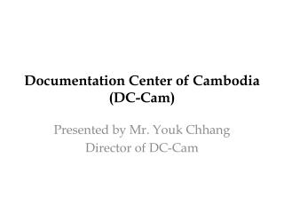 Documentation Center of Cambodia (DC-Cam)