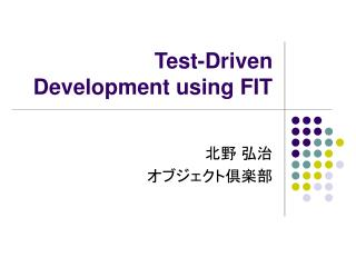 Test-Driven Development using FIT