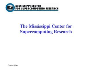 The Mississippi Center for Supercomputing Research
