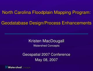 North Carolina Floodplain Mapping Program:  Geodatabase Design