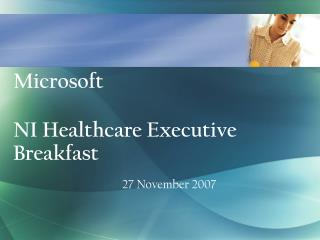 Microsoft   NI Healthcare Executive Breakfast