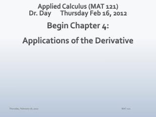 Applied Calculus (MAT 121) Dr. DayThursday Feb 16, 2012