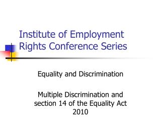 Institute of Employment Rights Conference Series