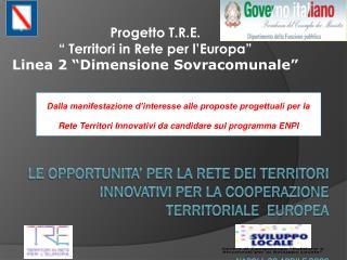 """Progetto T.R.E.  """" Territori in Rete per l'Europa"""" Linea 2 """"Dimensione Sovracomunale"""""""