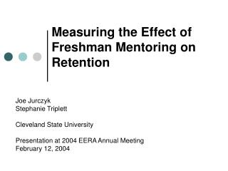 Measuring the Effect of Freshman Mentoring on Retention