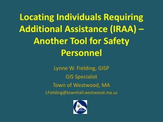 Locating Individuals Requiring Additional Assistance (IRAA) – Another Tool for Safety Personnel