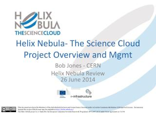 Helix Nebula- The Science Cloud Project Overview and Mgmt
